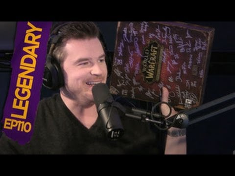 Legendary (The World of Warcraft Show) Ep110: Get On It!