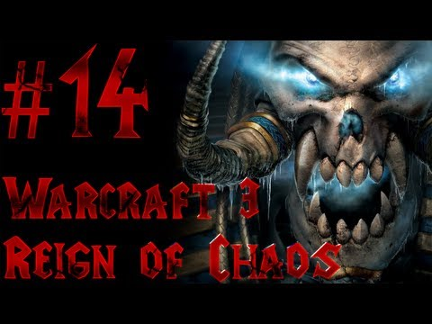 Let's Play Warcraft 3 Reign of Chaos – Part 14 – Into the Realm Eternal