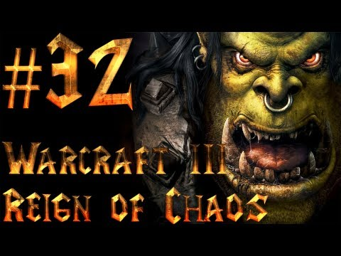 Let's Play Warcraft 3 Reign of Chaos – Part 32 – By Demons Be Driven [2/2]