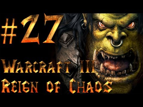 Let's Play Warcraft 3 Reign of Chaos – Part 27 – Where Wyverns Dare [1/2]