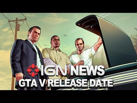 IGN News – Grand Theft Auto V Release Date Announced