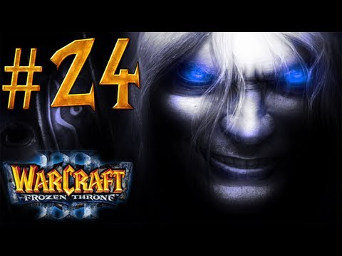 Warcraft 3 The Frozen Throne Walkthrough – Part 24 – King Arthas