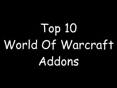 TOP 10 World of Warcraft Addons!! MUST HAVE ADDONS!! Best Addons!!