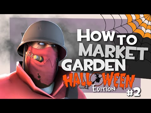 TF2: How to market garden #2 (Halloween edition)