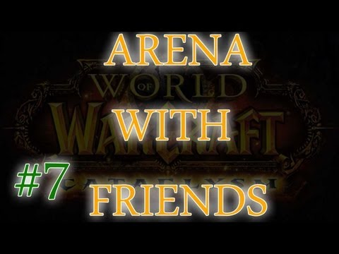 World of Warcraft – Arena Fun! #7 Pally, Priest, DK, Rogue, Hunter