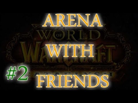 World of Warcraft – satta arena with friends! | Fun! #2