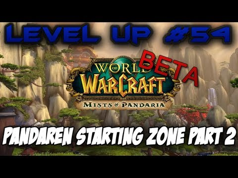 Level Up Episode 54.5 – World Of Warcraft:Mists Of Pandaria BETA | Pandaren Starting Zone Part 2!