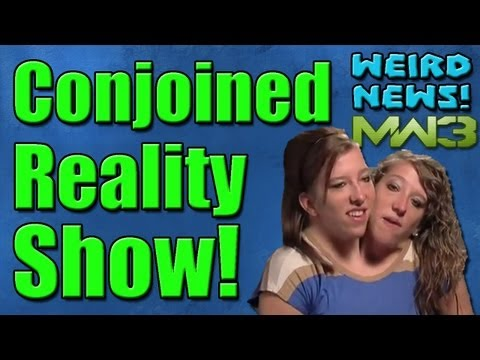 Weird News – CONJOINED REALITY SHOW!