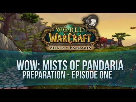 World of Warcraft: Mists of Pandaria Preparation – E01
