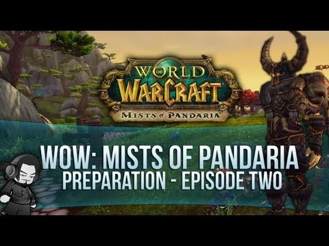 World of Warcraft: Mists of Pandaria Preparation – E02