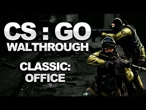 Counterstrike: Global Offensive Walkthrough – Classic: Office – Strategy