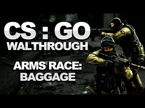 Counterstrike: Global Offensive Walkthrough – Arms Race: Baggage – Strategy