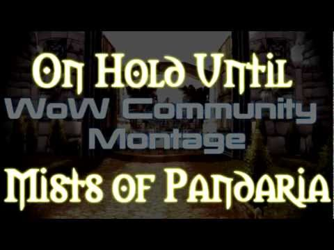 ♣ Sensus – IMPORTANT UPDATE! – World of Warcraft Community Montage On Hold Until Mists of Pandaria