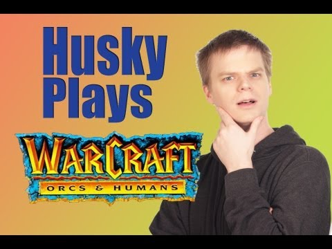 WarCraft 1 – Husky Plays