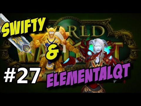 Swifty & Friends World of Warcraft ep 27 (Gameplay/commentary)