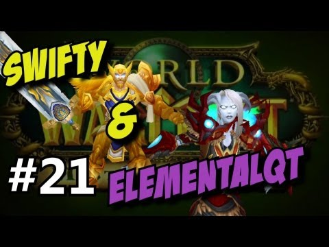 Swifty & Friends World of Warcraft ep 21 (Gameplay/commentary)