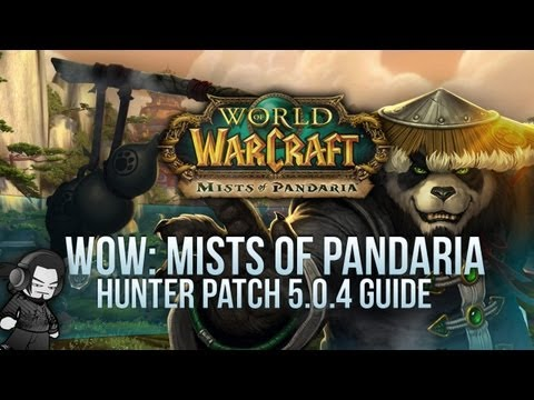 World of Warcraft: Mists of Pandaria – Hunter 5.0.4 Guide