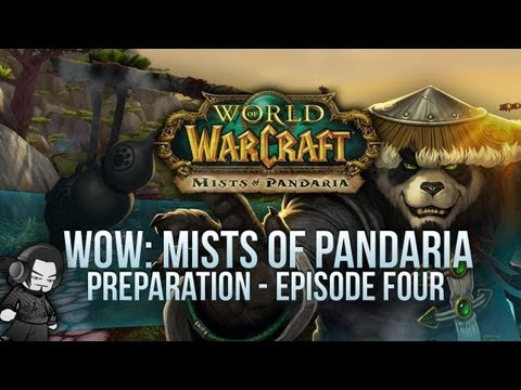 World of Warcraft: Mists of Pandaria Preparation – E04