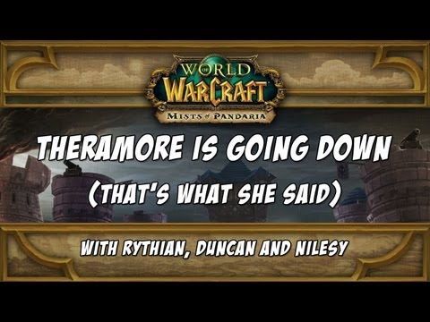 Warcraft – Theramore is Going Down (That's What She Said) Part 1 of 2