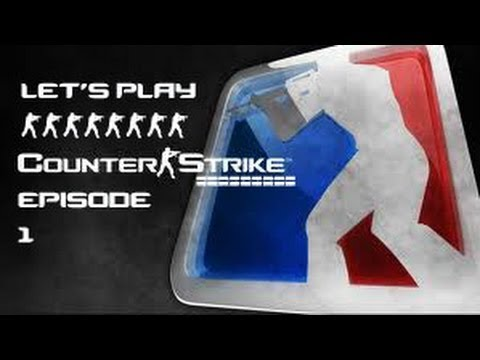 Let's Play Counterstrike Ep. 1