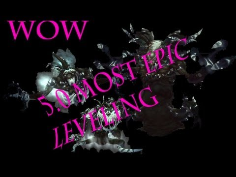 World of Warcraft: MOP Epic Leveling Place