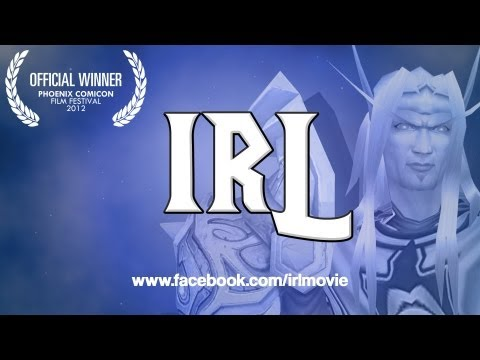 "World of Warcraft Documentary – ""IRL – In Real Life"""