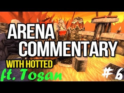 Rank 1 Hotted ft Tosan Advice Tuesday #6 World of Warcraft arena Commentary 1/2