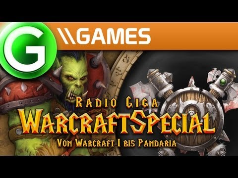 radio giga – WarCraft-Special: Von WarCraft 1 bis Mists of Pandaria