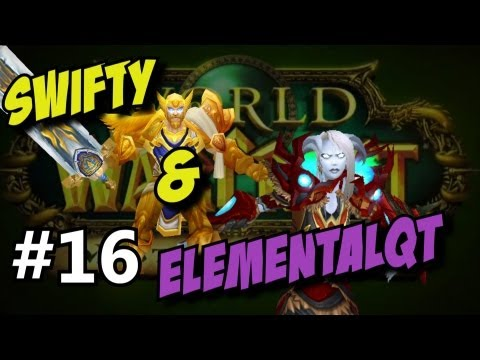 Swifty & Friends World of Warcraft ep16 (Gameplay/commentary)
