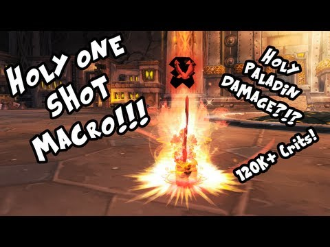 Holy Paladin One Shot Macro! – World of Warcraft 5.0.4