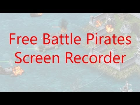 How To Record Battle Pirates Gameplay