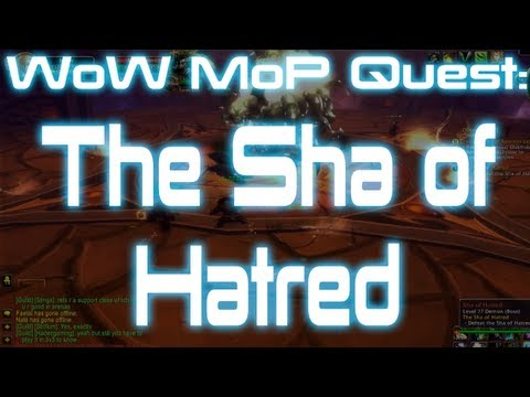 ♣ Sensus – World of Warcraft Mists of Pandaria Quest: The Sha of Hatred (WoW MoP Quest)