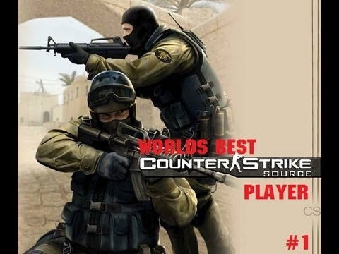 WORLDS BEST COUNTERSTRIKE: SOURCE PLAYER!!!