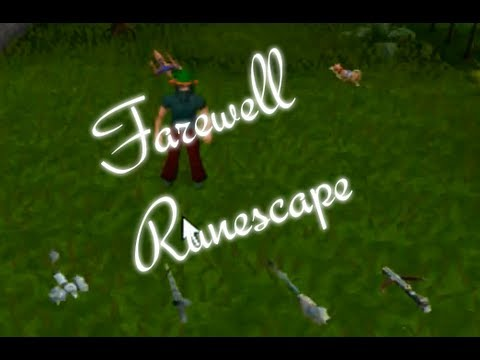 Goodbye Runescape :(