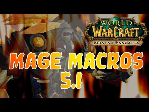 World of Warcraft Macros – Level 90 Mage Macros (Fire) – WoW: Mists of Pandaria Patch 5.1