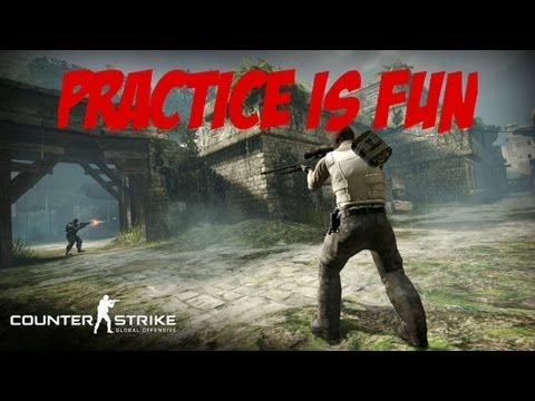 Practice is Fun!! [CounterStrike: Global Offensive]