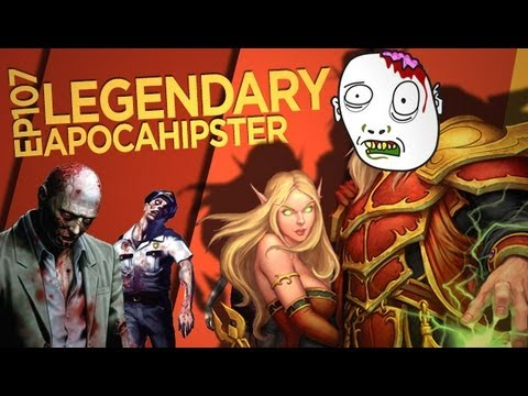 Legendary The World Of Warcraft Show Ep107: Apocahipster