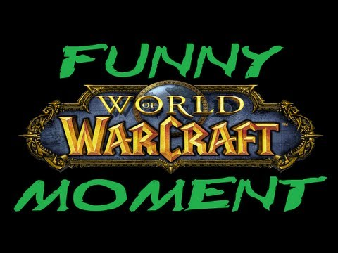Funniest Moment in World of Warcraft! (WoW Gameplay/Commentary)