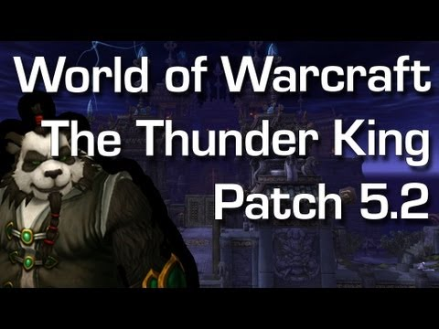 World of Warcraft Mists of Pandaria – Patch 5.2 trailer The Thunder King